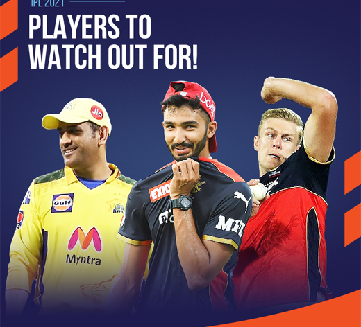 IPL 2021: Players to Watch Out For!